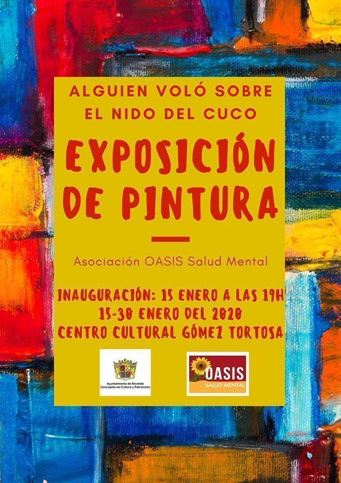 """Ayuntamiento de Novelda oasis Exposició de Pintura """"Alguien voló sobre el nido del cuco"""""""
